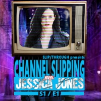Channel Slipping: JESSICA JONES - Episode 1: Series Premiere