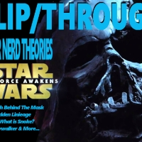 Nerd Alert: Theory Time - STAR WARS: THE FORCE AWAKENS