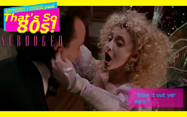 ThatsSo80s-SCROOGED3