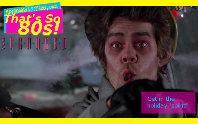 ThatsSo80s-SCROOGED4