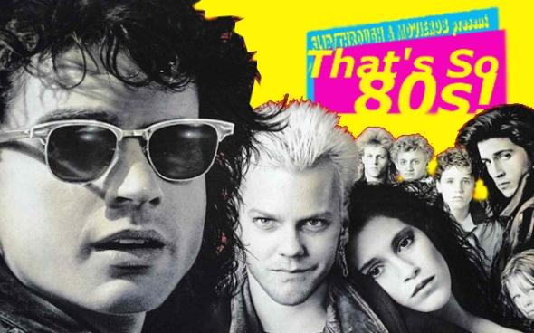 ThatsSo80s-LostBoys