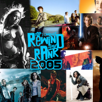 REWIND & RANK: TOP 10 Movies of 2005