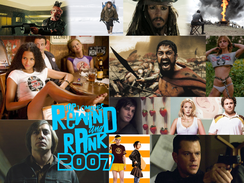 REWIND & RANK: TOP 10 Movies of 2007